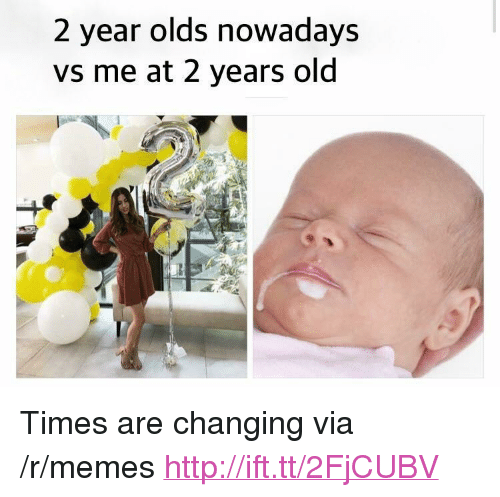 """Memes, Http, and Old: 2 year olds nowadays  vs me at 2 years old <p>Times are changing via /r/memes <a href=""""http://ift.tt/2FjCUBV"""">http://ift.tt/2FjCUBV</a></p>"""