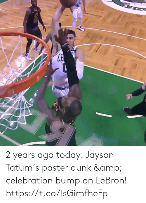Lebron: 2 years ago today: Jayson Tatum's poster dunk & celebration bump on LeBron!    https://t.co/lsGimfheFp