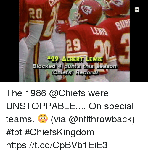 Memes, Tbt, and Chiefs: 20  29  9  Blocked 4 bunts this season  Chief  ecord) The 1986 @Chiefs were UNSTOPPABLE....  On special teams. 😳 (via @nflthrowback) #tbt #ChiefsKingdom https://t.co/CpBVb1EiE3