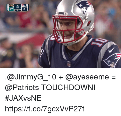 Goals, Memes, and Patriotic: :20  2ND  3RD &GOAL  3 .@JimmyG_10 + @ayeseeme = @Patriots TOUCHDOWN! #JAXvsNE https://t.co/7gcxVvP27t