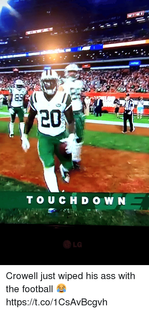 Ass, Football, and Nfl: 20  LG Crowell just wiped his ass with the football 😂 https://t.co/1CsAvBcgvh
