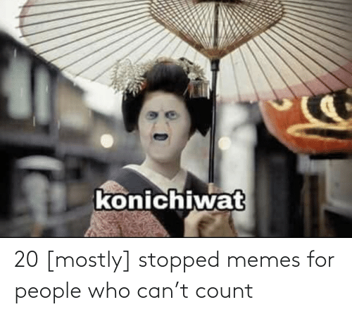 People Who: 20 [mostly] stopped memes for people who can't count
