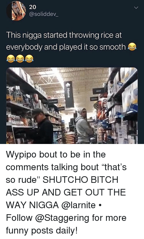 """So Smooth: 20  @soliddev_  This nigga started throwing rice at  everybody and played it so smooth Wypipo bout to be in the comments talking bout """"that's so rude"""" SHUTCHO BITCH ASS UP AND GET OUT THE WAY NIGGA @larnite • ➫➫➫ Follow @Staggering for more funny posts daily!"""
