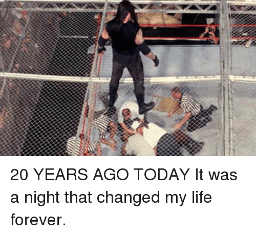 Life, Memes, and Forever: 20 YEARS AGO TODAY  It was a night that changed my life forever.