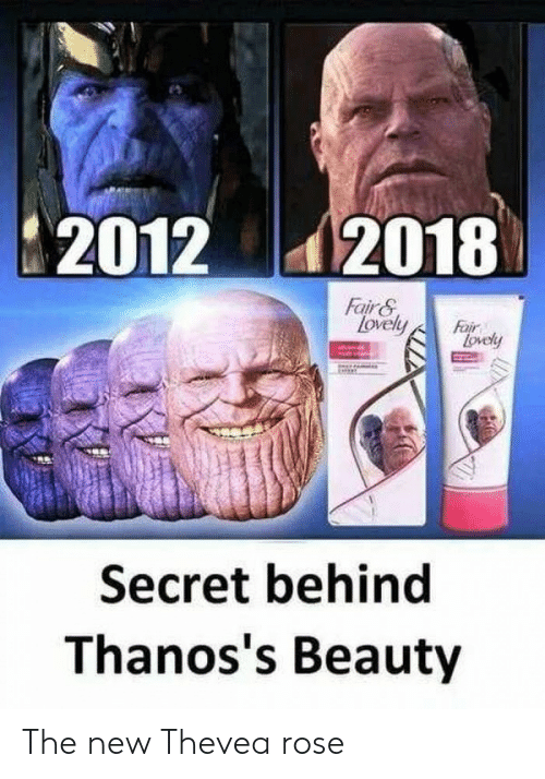 Rose, Air, and Secret: 20122018  air G  lovel  Secret behind  Thanos's Beauty The new Thevea rose