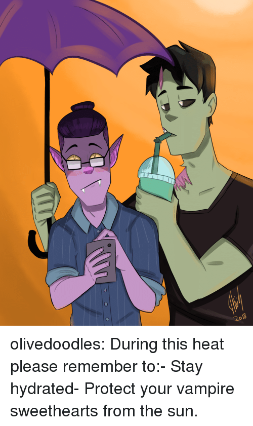 Target, Tumblr, and Blog: 2013 olivedoodles:  During this heat please remember to:- Stay hydrated- Protect your vampire sweethearts from the sun.