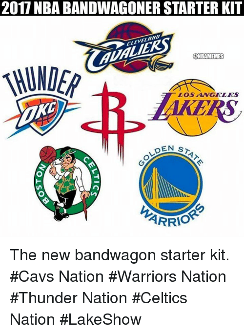 Cavs, Nba, and Celtics: 2017 NBA BANDWAGONER STARTER KIT  CLEVELAND  AUALIER  ONBAMEMES  LOSANGELES  EN STA  ARRIO The new bandwagon starter kit. #Cavs Nation #Warriors Nation #Thunder Nation #Celtics Nation #LakeShow