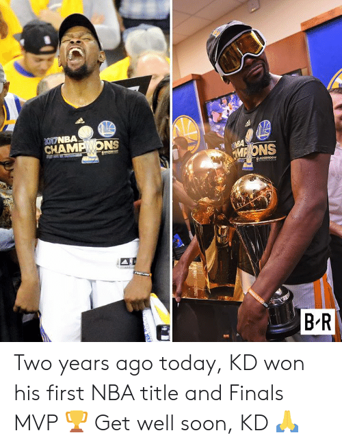 Finals, Nba, and Soon...: 2017NBA  MPONS  CHAMP ONS  LOCKERROOM  NOLLSAGO  B R Two years ago today, KD won his first NBA title and Finals MVP 🏆  Get well soon, KD 🙏