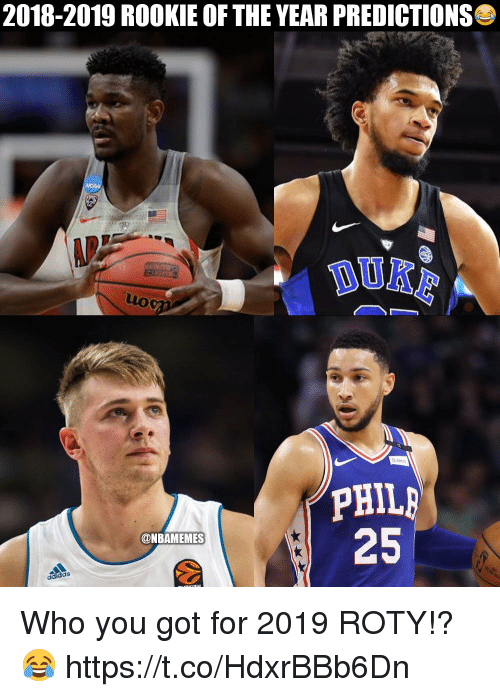 Got, Who, and You: 2018-2019 ROOKIE OF THE YEAR PREDICTIONS  DO  25  @NBAMEMES Who you got for 2019 ROTY!? 😂 https://t.co/HdxrBBb6Dn