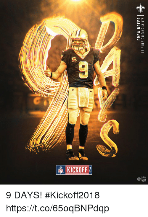 Memes, New Orleans Saints, and New Orleans Saints: 2018  DREW BREES  OB NEW ORLEANS SAINTS 9 DAYS! #Kickoff2018 https://t.co/65oqBNPdqp