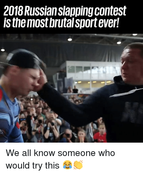 Dank, Russian, and 🤖: 2018 Russian slapping contest  ls the mostbrutal sportever! We all know someone who would try this 😂👏