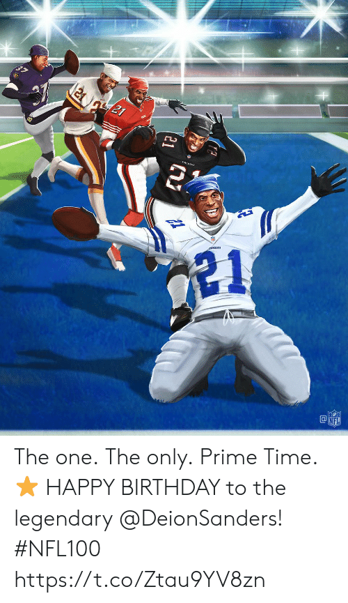 Birthday, Memes, and Nfl: 21  21  @NFL  21 The one. The only. Prime Time. ⭐️  HAPPY BIRTHDAY to the legendary @DeionSanders! #NFL100 https://t.co/Ztau9YV8zn