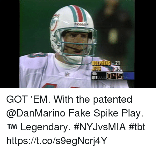 Fake, Memes, and Tbt: 21  JEIS  4th GOT 'EM. With the patented @DanMarino Fake Spike Play.™️  Legendary. #NYJvsMIA #tbt https://t.co/s9egNcrj4Y