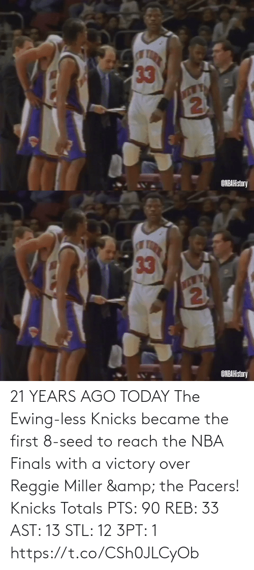 The First: 21 YEARS AGO TODAY The Ewing-less Knicks became the first 8-seed to reach the NBA Finals with a victory over Reggie Miller & the Pacers!   Knicks Totals PTS: 90 REB: 33 AST: 13 STL: 12 3PT: 1 https://t.co/CSh0JLCyOb