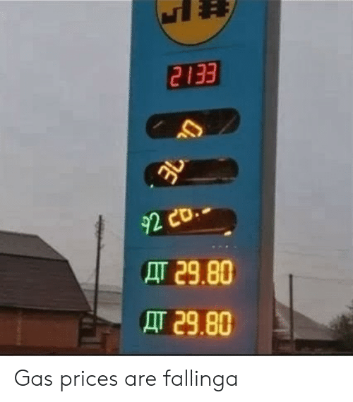 Gas Prices, Gas, and Are: 2133  92  AT 29.80  AT 29.80 Gas prices are fallinga