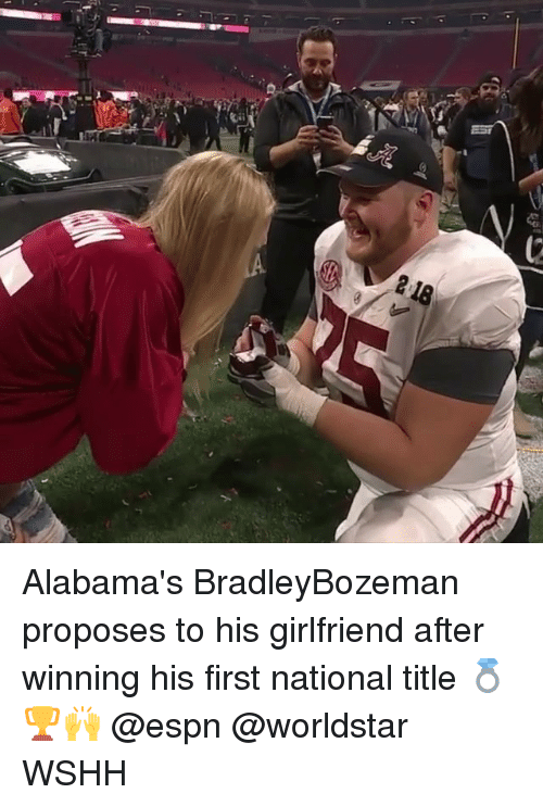 Espn, Memes, and Worldstar: 218 Alabama's BradleyBozeman proposes to his girlfriend after winning his first national title 💍🏆🙌 @espn @worldstar WSHH
