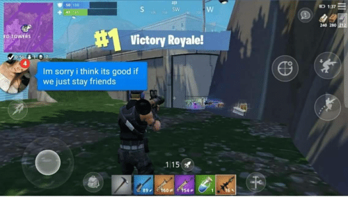Friends, Sorry, and Good: 223  s0 100  1:37  SW  45 10o  164 t  240 280  #1  Victory Royale!  ED TOWERS  4  Im sorry i think its good if  we just stay friends