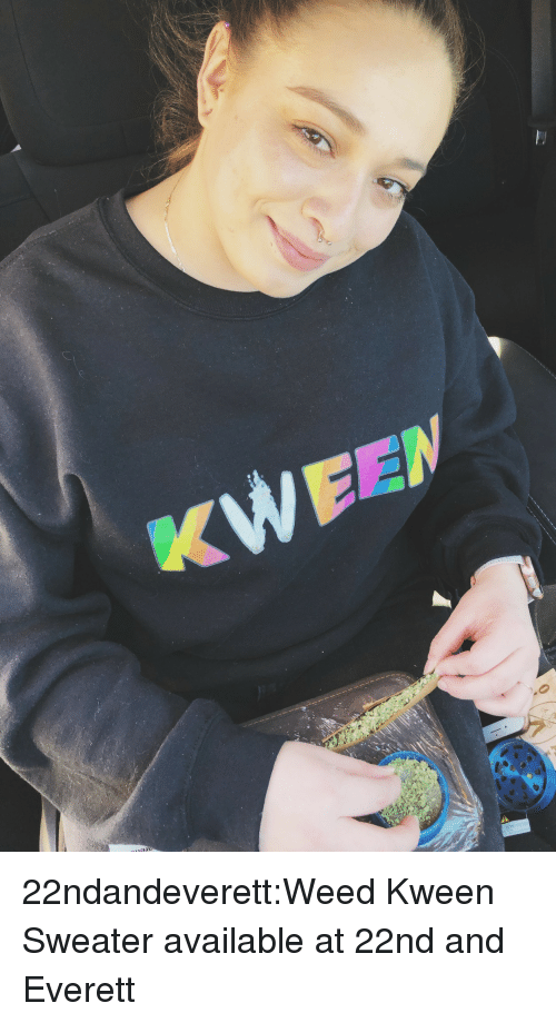 Tumblr, Weed, and Blog: 22ndandeverett:Weed Kween Sweater available at 22nd and Everett