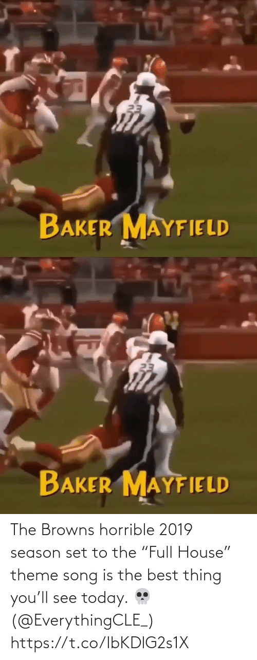 """baker: 23  BAKER MAYFIELD   23  BAKER MAYFIELD The Browns horrible 2019 season set to the """"Full House"""" theme song is the best thing you'll see today. 💀(@EverythingCLE_) https://t.co/IbKDlG2s1X"""