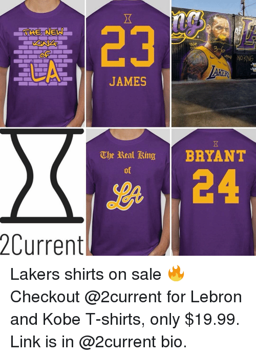 Los Angeles Lakers, Memes, and Kobe: 23  THE NEW  we  JAMES  The Real Xing | BRYANT  of  2Current Lakers shirts on sale 🔥 Checkout @2current for Lebron and Kobe T-shirts, only $19.99. Link is in @2current bio.