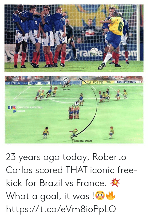 Goal: 23 years ago today, Roberto Carlos scored THAT iconic free-kick for Brazil vs France. 💥 What a goal, it was !😳🔥 https://t.co/eVm8ioPpLO