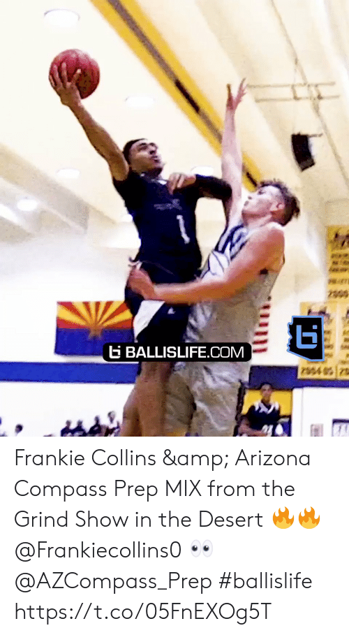 Memes, Arizona, and 🤖: 2300  BALLISLIFE.COM Frankie Collins & Arizona Compass Prep MIX from the Grind Show in the Desert 🔥🔥 @Frankiecollins0 👀@AZCompass_Prep #ballislife https://t.co/05FnEXOg5T