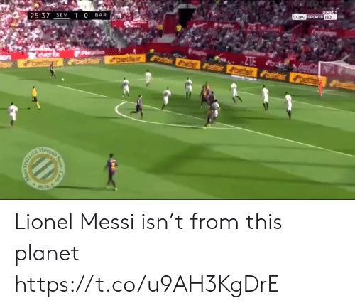Soccer, Sports, and Lionel Messi: 25:37  1 0 BAR  DIRECT  GIN SPORTS  3 Lionel Messi isn't from this planet https://t.co/u9AH3KgDrE
