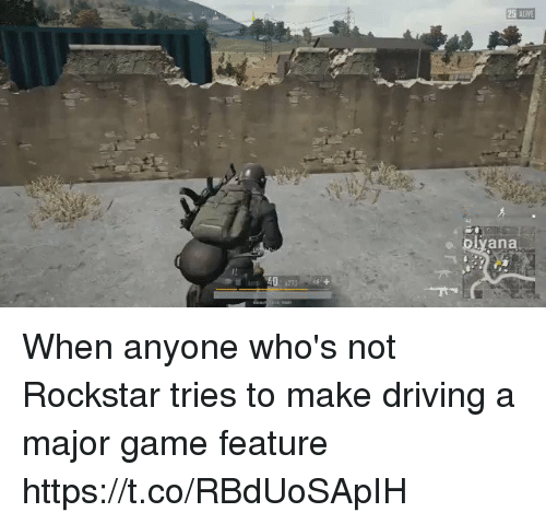 Driving, Game, and Rockstar: 25 ALV  e blyana When anyone who's not Rockstar tries to make driving a major game feature https://t.co/RBdUoSApIH