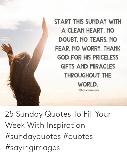 Quotes, Sunday, and Inspiration: 25 Sunday Quotes To Fill Your Week With Inspiration #sundayquotes #quotes #sayingimages