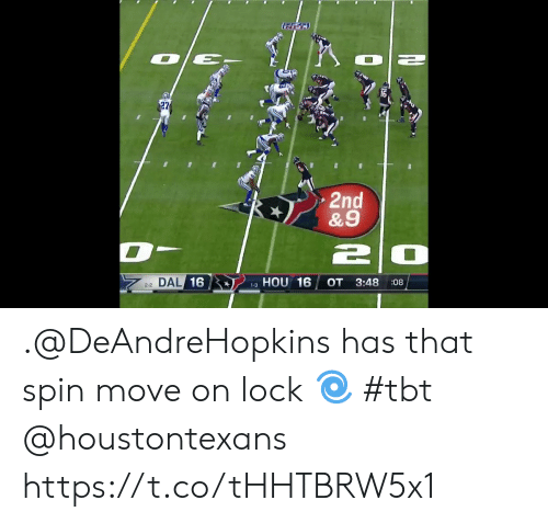 Memes, Tbt, and 🤖: 27  2nd  &9  DAL/16  HOU 16  OT  3:48  :08  2-2  1-3 .@DeAndreHopkins has that spin move on lock 🌀 #tbt @houstontexans https://t.co/tHHTBRW5x1