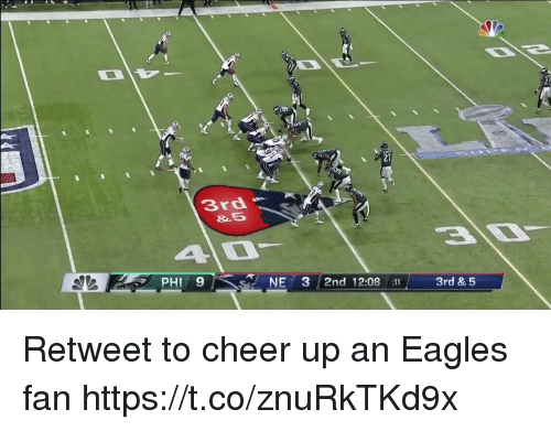 Philadelphia Eagles, Football, and Nfl: 27  3rd  35  PHI 9  NE 3 2nd 12:08 11  3rd & 5 Retweet to cheer up an Eagles fan https://t.co/znuRkTKd9x
