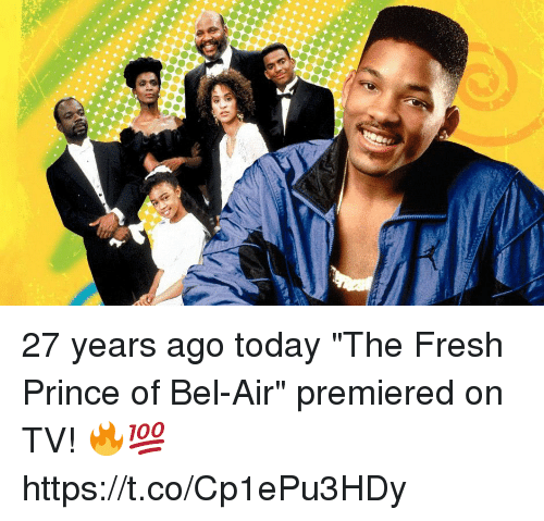 "Fresh, Fresh Prince of Bel-Air, and Memes: 27 years ago today ""The Fresh Prince of Bel-Air"" premiered on TV! 🔥💯 https://t.co/Cp1ePu3HDy"