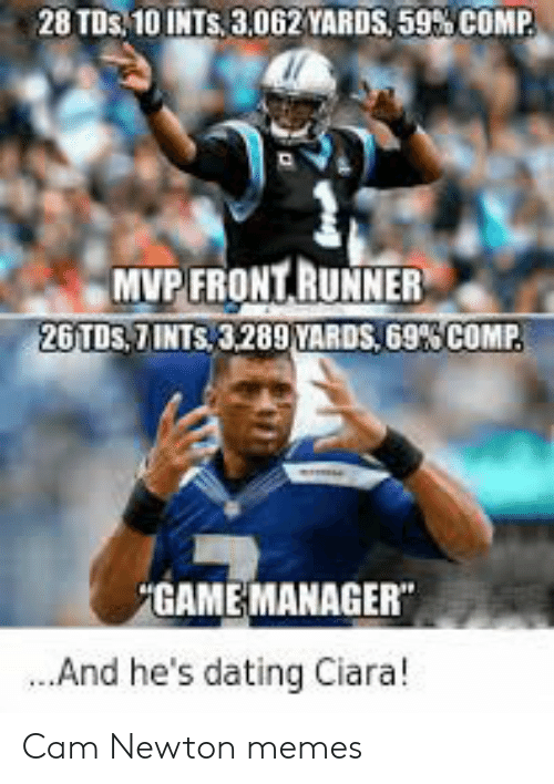 Cam Newton Memes: 28 TDS: 10 INTS, 3,062 YARDS, 59% COMP  MVP FRONT RUNNER  26 TDs. 7 INTS, 3289 YARDS, 69% COMP  GAME MANAGER  ...And he's dating Ciara! Cam Newton memes
