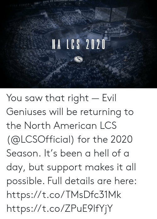 Hell Of A: 2818 E LSRER  FRALS  A LCS 2020 You saw that right — Evil Geniuses will be returning to the North American LCS (@LCSOfficial) for the 2020 Season.  It's been a hell of a day, but support makes it all possible. Full details are here: https://t.co/TMsDfc31Mk https://t.co/ZPuE9lfYjY
