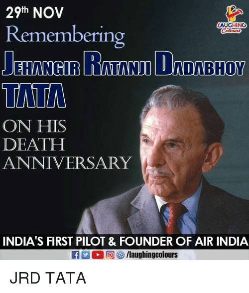 Death, India, and Indianpeoplefacebook: 29th NOV  LAUGHING  Remembering  TATA  ON HIS  DEATH  ANNIVERSARY  INDIA'S FIRST PILOT & FOUNDER OF AIR INDIA  a M 回參/laughingcolours JRD TATA