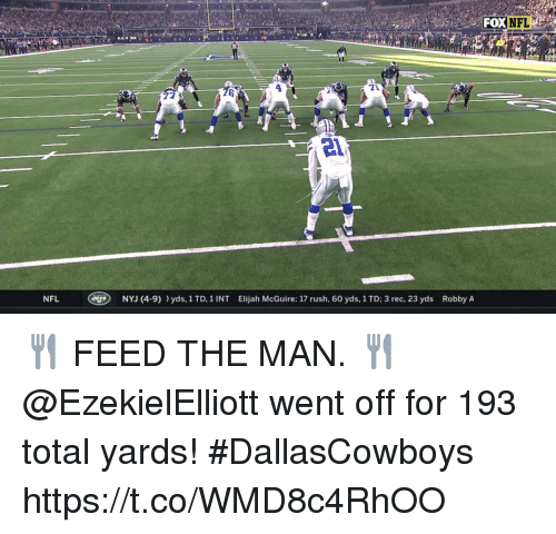 Memes, Nfl, and Rush: 2FOX  DXNFL  72  78  21  NFL  NYJ (4-9)yds, 1 TD, 1 INT Elijah McGuire: 17 rush, 60 yds, 1 TD; 3 rec, 23 yds Robby A 🍴 FEED THE MAN. 🍴   @EzekielElliott went off for 193 total yards! #DallasCowboys https://t.co/WMD8c4RhOO