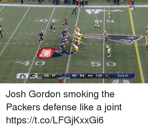 Smoking, Tom Brady, and Josh Gordon: 2nd  &10  lo  331 GB 17  NE 24 4th 7:29 :26  2nd & 10  2 Josh Gordon smoking the Packers defense like a joint https://t.co/LFGjKxxGi6