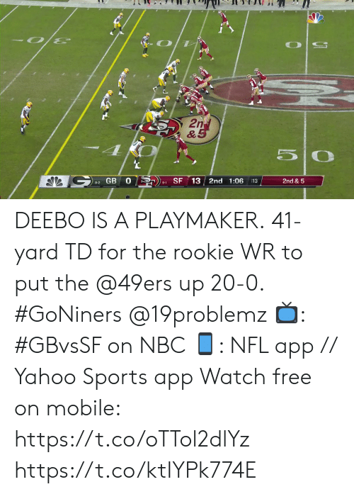 San Francisco 49ers, Memes, and Nfl: 2nd  & 5  SF  13 2nd 1:06  2nd & 5  :13  8-2 GB  9-1 DEEBO IS A PLAYMAKER.  41-yard TD for the rookie WR to put the @49ers up 20-0. #GoNiners @19problemz   📺: #GBvsSF on NBC 📱: NFL app // Yahoo Sports app Watch free on mobile: https://t.co/oTTol2dlYz https://t.co/ktIYPk774E