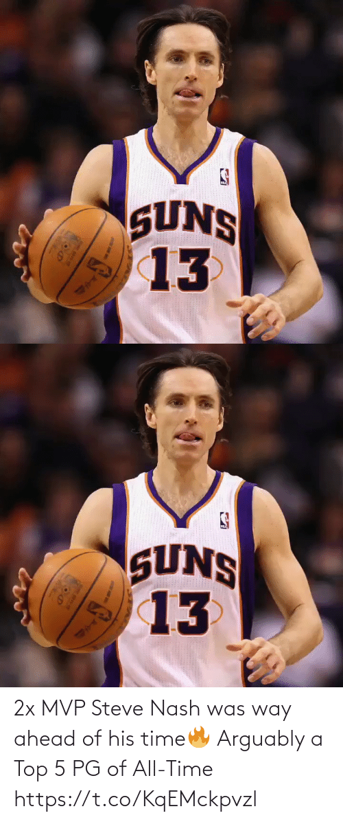 mvp: 2x MVP Steve Nash was way ahead of his time🔥  Arguably a Top 5 PG of All-Time https://t.co/KqEMckpvzl