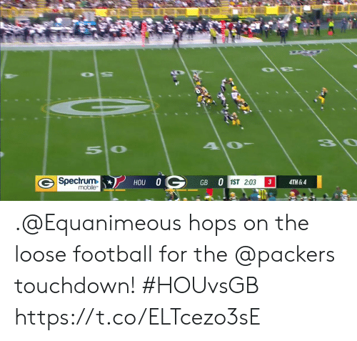 spectrum: 3\0  50  G Spectrum  mobile  HOU 0G  GB 0 1ST 2:03  3  4TH&4 .@Equanimeous hops on the loose football for the @packers touchdown! #HOUvsGB https://t.co/ELTcezo3sE