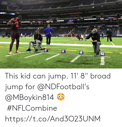 """broad: 3  12 This kid can jump.  11' 8"""" broad jump for @NDFootball's @MBoykin814 😳#NFLCombine https://t.co/And3O23UNM"""