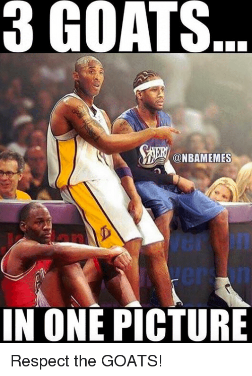 Nba, Respect, and One: 3 GOATS  @NBAMEMES  IN ONE PICTURE Respect the GOATS!