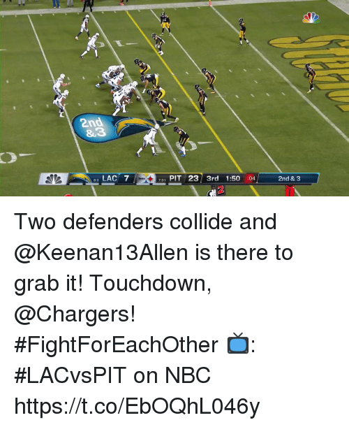 Memes, Chargers, and 🤖: &3  LAC 7  731 PIT 23 3rd 1:50 :04  2nd & 3 Two defenders collide and @Keenan13Allen is there to grab it!  Touchdown, @Chargers! #FightForEachOther  📺: #LACvsPIT on NBC https://t.co/EbOQhL046y