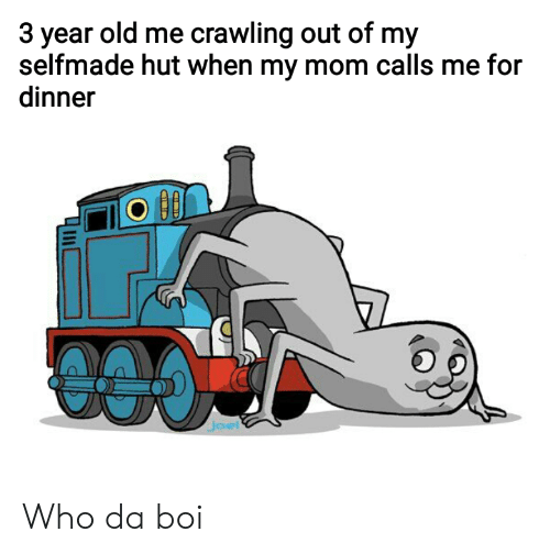 Old, Mom, and Boi: 3 year old me crawling out of my  selfmade hut when my mom calls me for  dinner  el Who da boi
