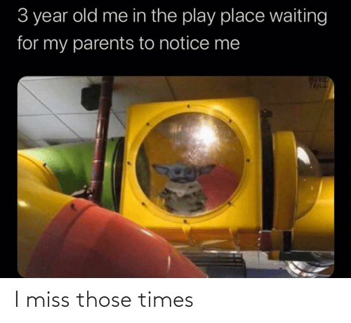 notice me: 3 year old me in the play place waiting  for my parents to notice me  MUVIE  TRILL I miss those times