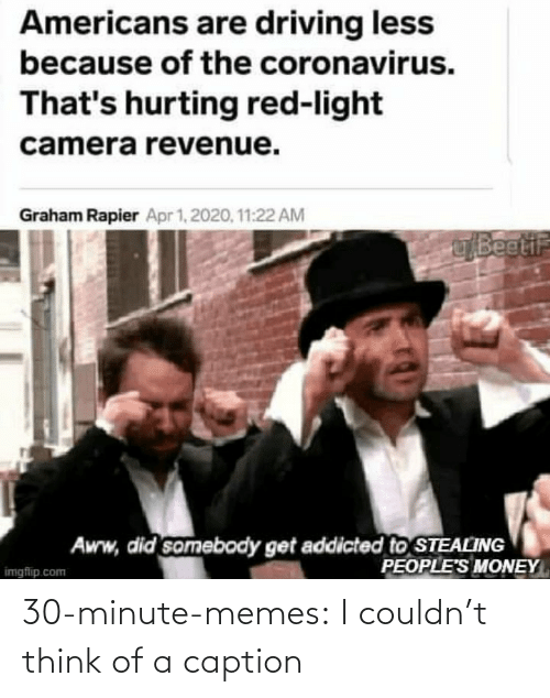 minute: 30-minute-memes:  I couldn't think of a caption