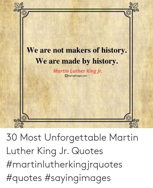 Most: 30 Most Unforgettable Martin Luther King Jr. Quotes #martinlutherkingjrquotes #quotes #sayingimages