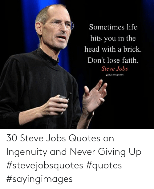 Jobs: 30 Steve Jobs Quotes on Ingenuity and Never Giving Up #stevejobsquotes #quotes #sayingimages