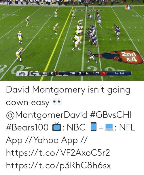 going down: 31  2nd  &4  GB0  CHI  1:07  1st  2nd & 4  :07  3 David Montgomery isn't going down easy 👀 @MontgomerDavid  #GBvsCHI #Bears100  📺: NBC  📱+💻: NFL App // Yahoo App // https://t.co/VF2AxoC5r2 https://t.co/p3RhC8h6sx
