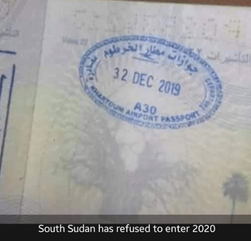 refused: 32 DEC 2019  AHARTOUM AINPORT PASSPORT  South Sudan has refused to enter 2020